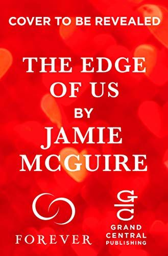 The Edge of Us (Crash and Burn Book 2) 10/1/19 Jamie McGuire | Books