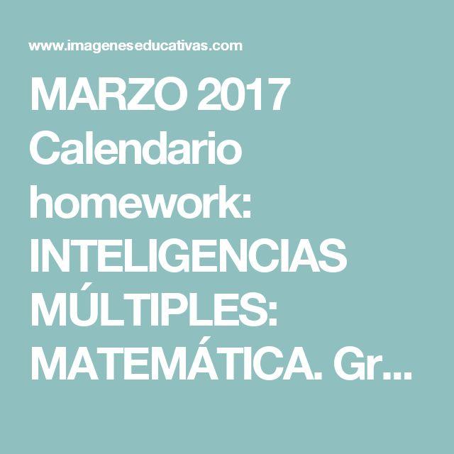 MARZO 2017 Calendario homework: INTELIGENCIAS MÚLTIPLES: MATEMÁTICA. Gran formato - Imagenes Educativas