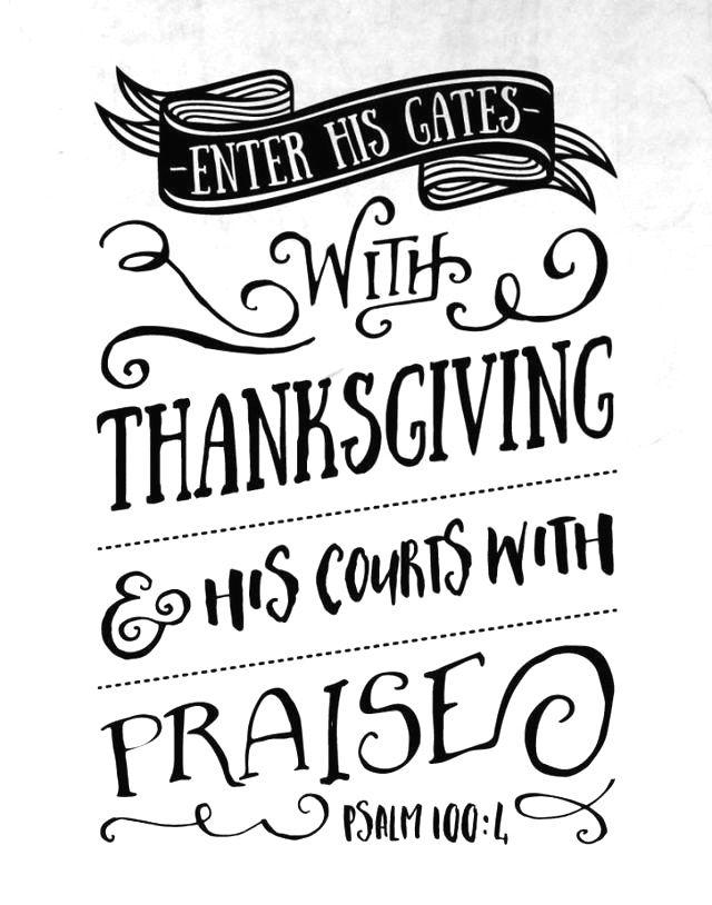 -Psalm 100:4