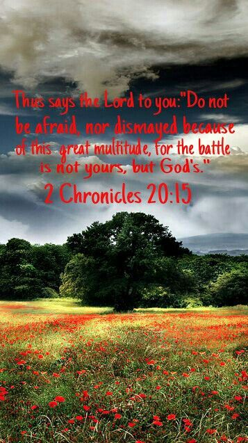 No matter what is in front of us, God is always behind us ~ 2 Chronicles 20:15