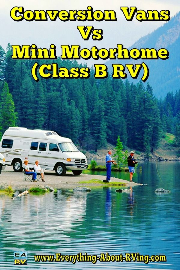 Conversion Vans Vs Mini Motorhome Class B RV How Many People Know The