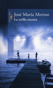 """La orilla oscura"". Madrid : Alfaguara, [1990]. http://kmelot.biblioteca.udc.es/record=b1119540~S10*gag"
