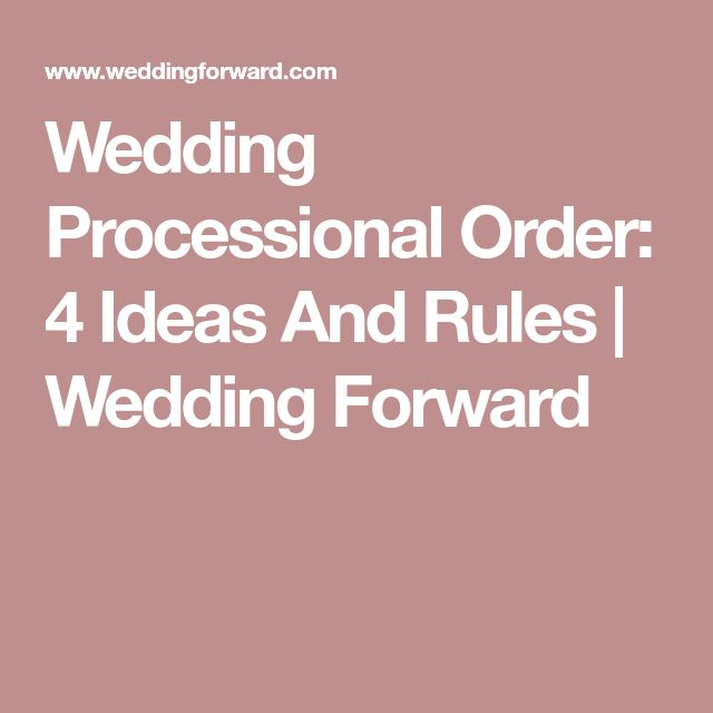 Wedding Ceremony Order Of Procession | Wedding Tips and Inspiration