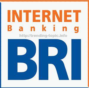 Cara daftar Internet Banking BRI dan Aktivasi sendiri secara detail - http://trending-topic.info/?p=1069