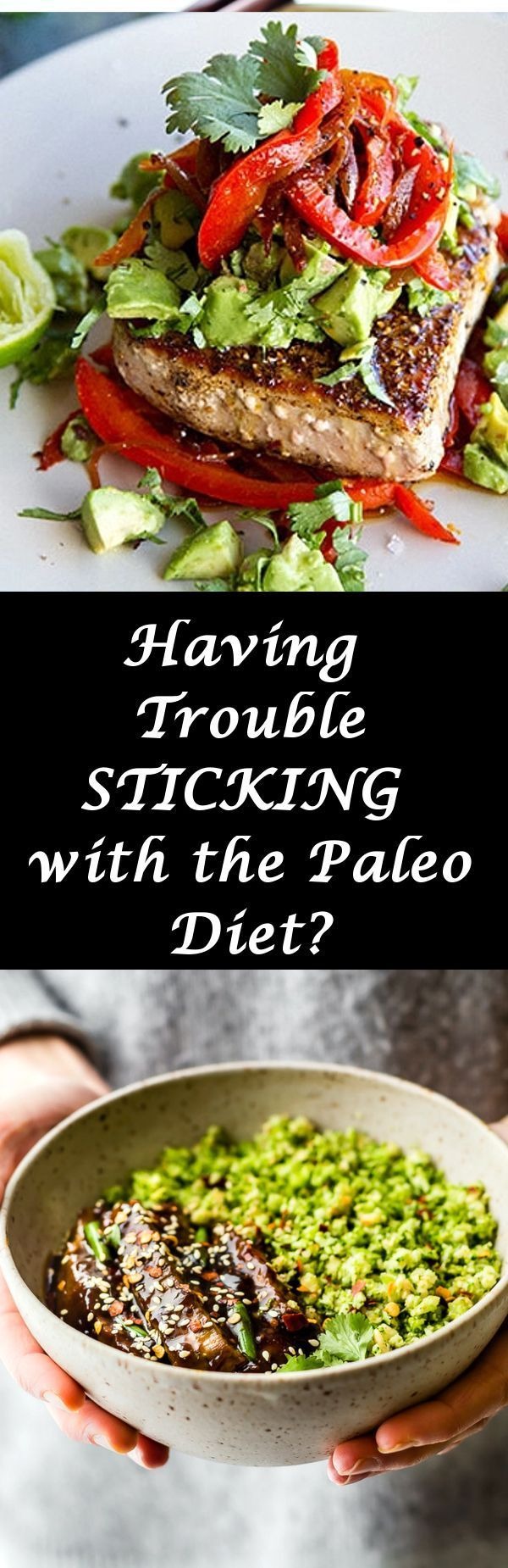 Having Trouble STICKING with the Paleo Diet