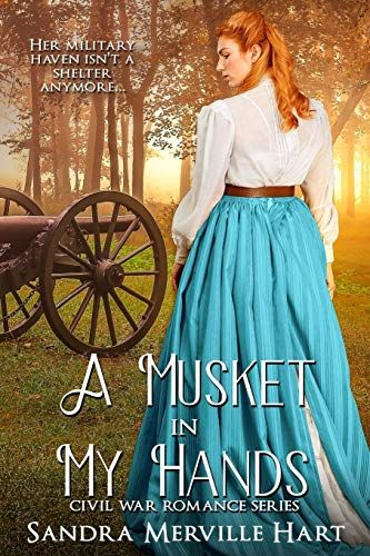 Download Pdf A Musket In My Hands Civil War Romance Series Free Epub Mobi Ebooks In 2020 Romance Series Books Romance Series Christian Romance Novels