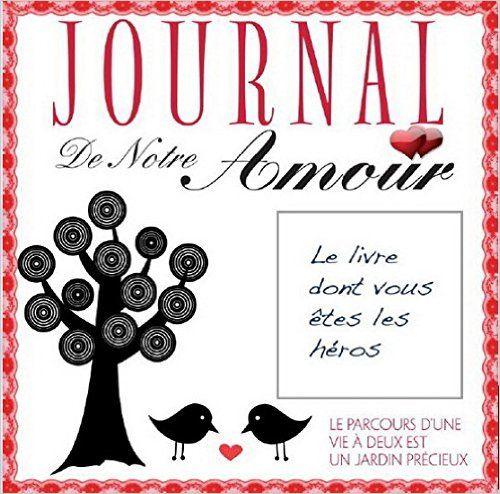 Journal de Notre Amour le Parcours d'Une Vie à Deux Est Un Jardin: Amazon.ca: Gobeil Nicole: Books