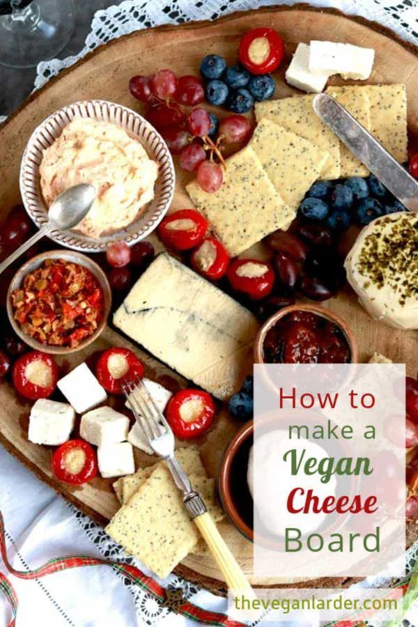 How To Make The Best Vegan Cheese Board The Vegan Larder Vegan Cheese Boards Vegan Cheese Recipes Best Vegan Cheese