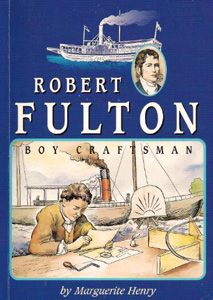 Robert Fulton: Boy Craftsman Unit Study http://diyhomeschooler.com/free-history-studies-robert-fulton/