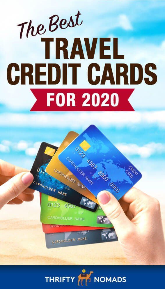 The Best Travel Credit Cards For 2020 In 2020 Best Travel Credit Cards Travel Credit Cards Travel Cards