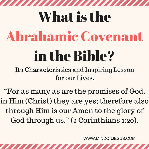 The Abrahamic Covenant is God's divine commitment and relationship with Abraham which started in Genesis and has inspiring lessons for our Lives.