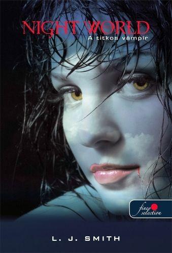 Lisa Jane Smith: Nightworld 1. – A titkos vámpír