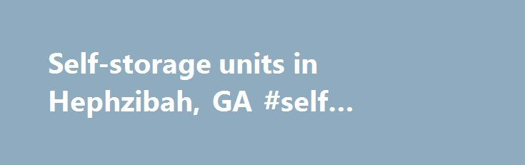 Self-storage units in Hephzibah, GA #self #storage #windsor http://north-carolina.remmont.com/self-storage-units-in-hephzibah-ga-self-storage-windsor/  # Excellent Prices When you consider leaving personal or business possessions in a self-storage unit, you need to know that the costs will be reasonable and your belongings well-protected. Affordable Self Storage, with two convenient locations in Augusta (North Leg Road) and South Augusta/Hephzibah. GA (Windsor Spring Road), offers the area s…