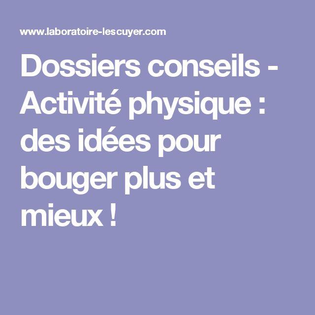 Dossiers conseils - Activité physique : des idées pour bouger plus et mieux !