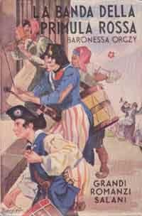 Orczy, La banda della Primula Rossa Ill. di Gastone Rossini