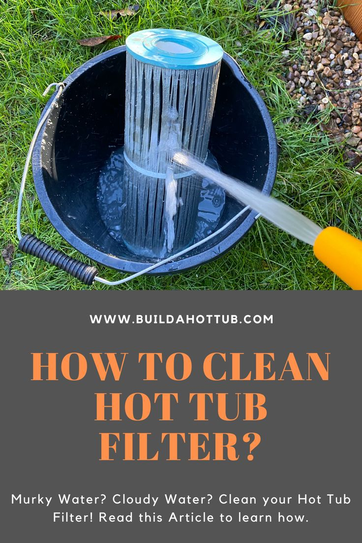 Guide to cleaning a hot tub filter in 2020 cleaning hot