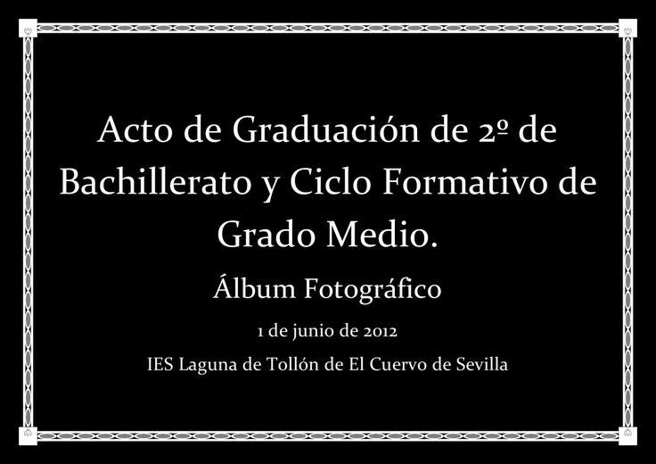 Acto de Graduación  Cremonia de Graduación de 2º de Bachillerato y Ciclo Formativo