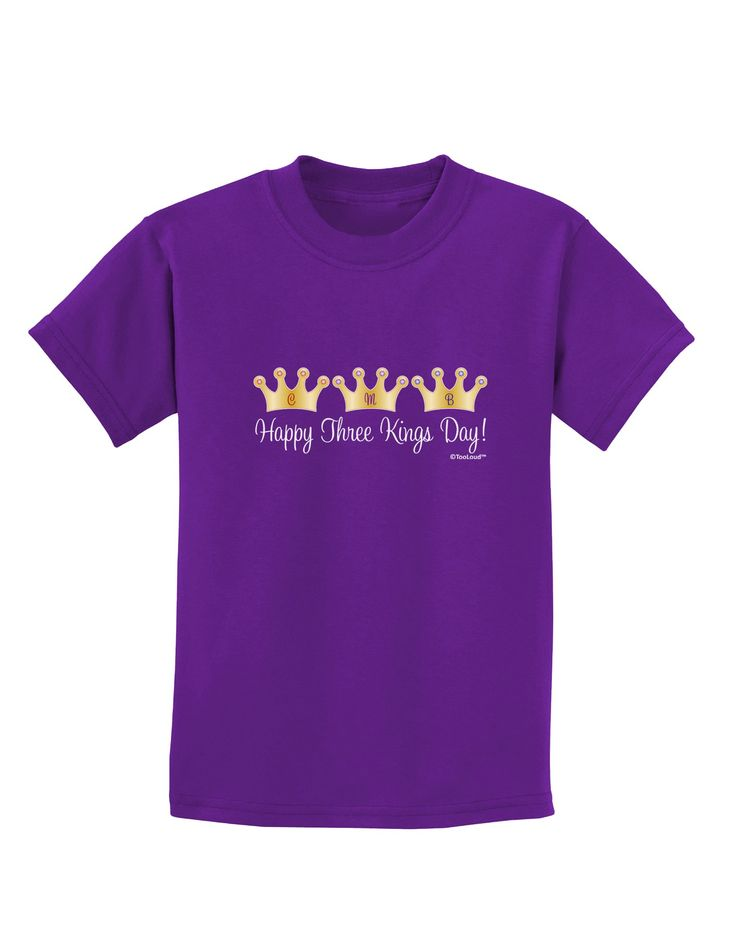 Happy Three Kings Day - 3 Crowns Childrens Dark T-Shirt by TooLoud