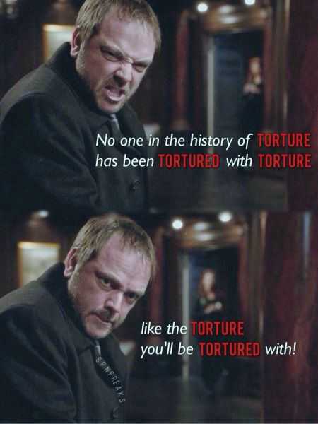 """""""No one in the history of torture's been tortured with the torture like the torture you'll be tortured with."""" — Cranky Crowley #supernatural"""