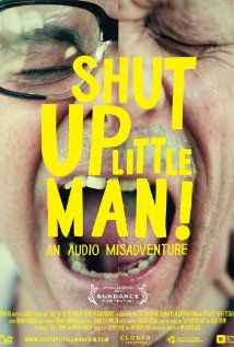 Shut Up Little Man // Feature documentary  Delivery Supervisor & Sales