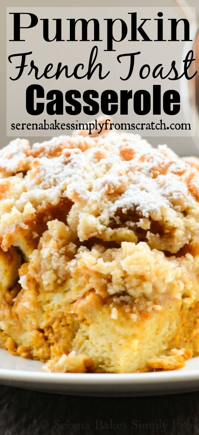Easy to make Overnight Pumpkin French Toast Casserole with Coffeecake Crumb Topping. Perfect for Thanksgiving or Christmas morning! serenabakessimplyfromscratch.com