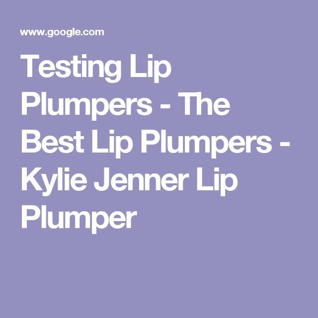 Testing Lip Plumpers - The Best Lip Plumpers - Kylie Jenner Lip Plumper