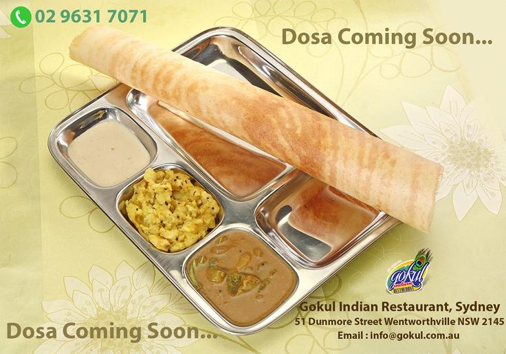 DOSA coming Soon.... DOSA | Popular South Indian Food available at Gokul Indian restaurant www.GOKUL.com.au