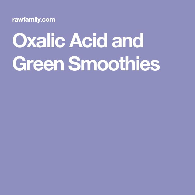 Oxalic Acid and Green Smoothies