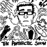 The Antarctic Show Watch as the crew of Antarctic Base One contends with mysterious Russian scientists, unexplained lights in the sky, penguins, coffee shortages, rampaging glaciers, and / or Kurt Russell. New show every night.