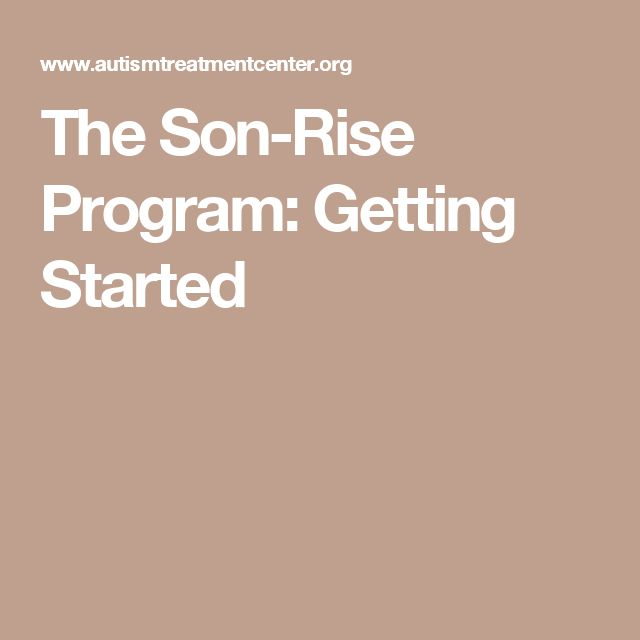 The Son-Rise Program: Getting Started