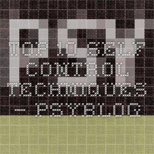 Top 10 Self-Control Techniques — PsyBlog