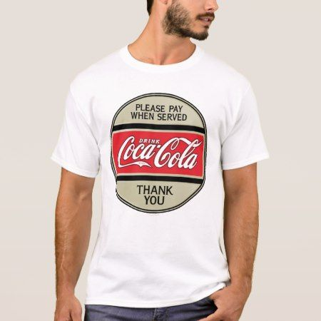 Vintage Coca-Cola | Pay When Served T-Shirt - tap to personalize and get yours