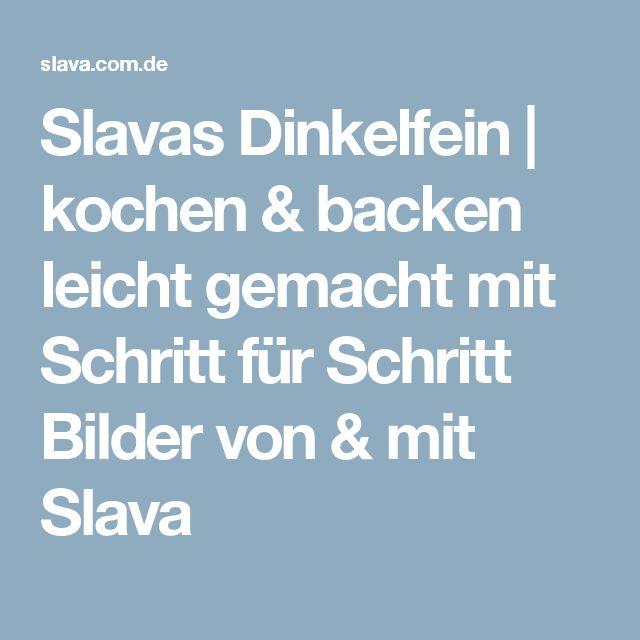 Slavas Dinkelfein | kochen & backen leicht gemacht mit Schritt für Schritt Bilder von & mit Slava