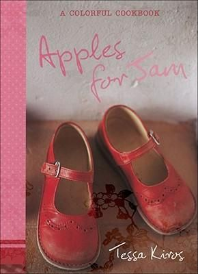 Apples for Jam: A Colorful Cookbook