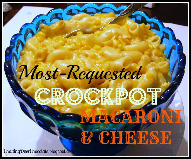 Chatting Over Chocolate: Most-Requested Crockpot Macaroni & Cheese (5 Ingredients to YUM!)