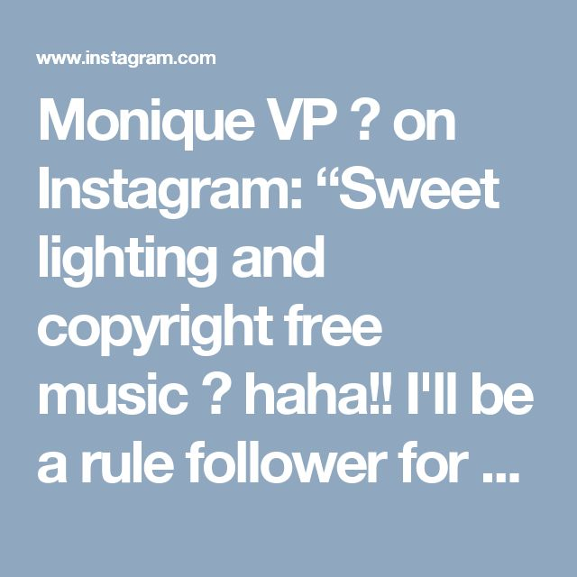 """Monique VP ✨ on Instagram: """"Sweet lighting and copyright free music 🎶 haha!! I'll be a rule follower for once 😜 we were actually dancing to @twofeetmusic my current…"""" • Instagram"""