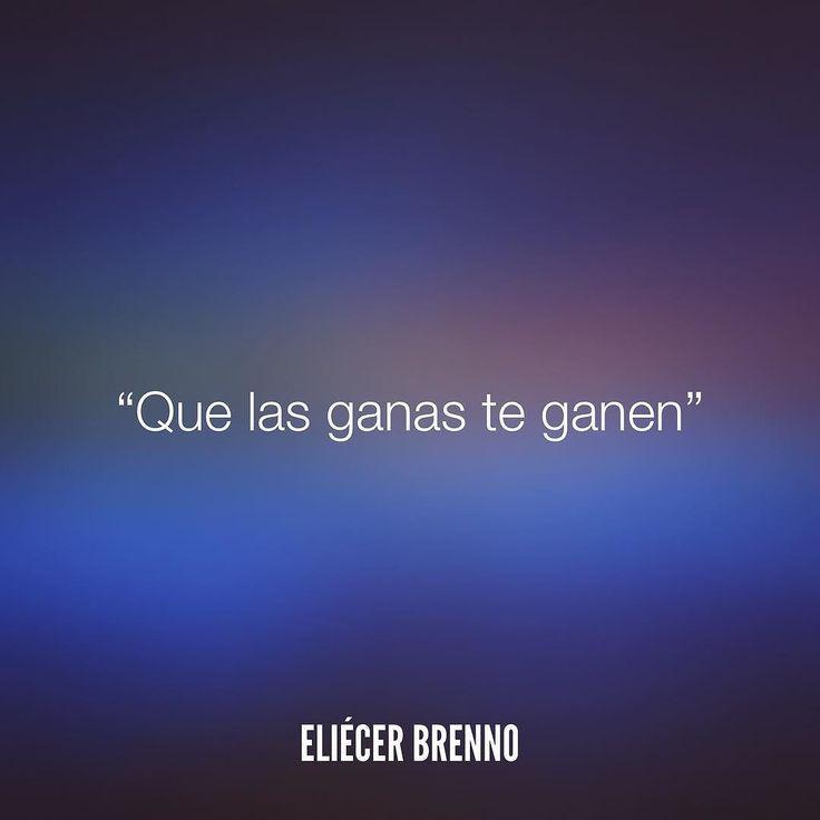 Que las ganas te ganen Eliécer Brenno  La Causa http://ift.tt/2ggOU9J  #ganas #quotes #writers #escritores #EliecerBrenno #reading #textos #instafrases #instaquotes #panama #poemas #poesias #pensamientos #autores #argentina #frases #frasedeldia #lectura #letrasdeautores #chile #versos #barcelona #madrid #mexico #microcuentos #nochedepoemas #megustaleer #accionpoetica #colombia #venezuela