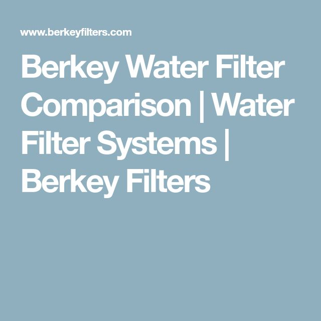Berkey Water Filter Comparison Water Filter Systems Berkey