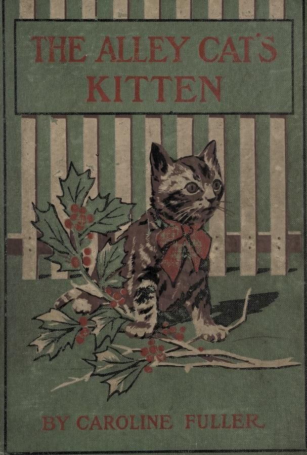 The Alley Cat's Kitten 1904 Cats and kittens, Alley