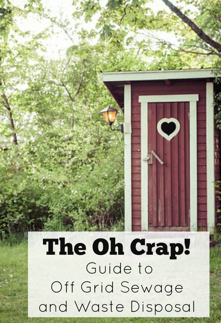 The Oh Crap! Guide to Off Grid Sewage and Waste Disposal. When you live off grid, you are also disconnecting yourself from the municipal sewage system. Sewage is something that people don't think much about but definitely not something you can take for granted when living off grid!