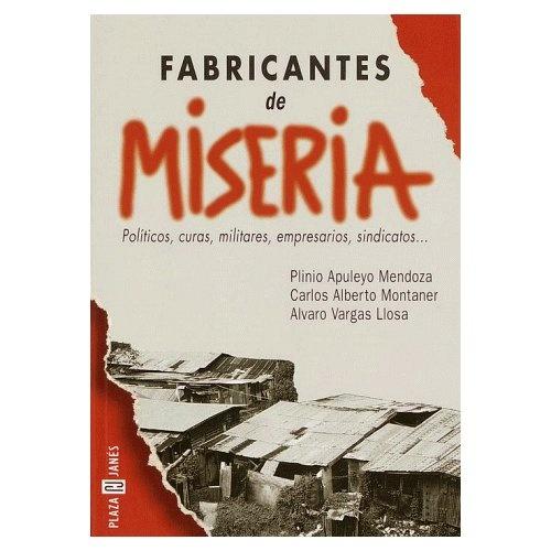 Fabricantes de Miseria: Politicos, curas, militares, empresarios, sindicatos
