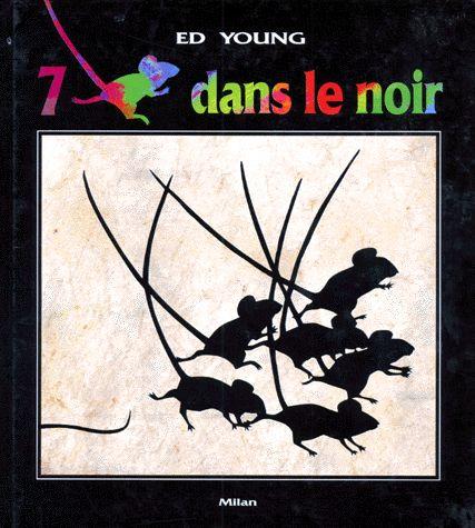 7 souris dans le noir - Ed Young pour introduire la vue ou le toucher