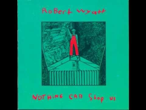 Robert Wyatt - Shipbuilding