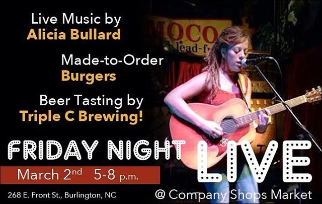 It's Friday Night LIVE at Company Shops!  This Friday March 2nd from 5-8 p.m. enjoy live music by Alicia Bullard beer tasting by Triple C Brewing and made-to-order burgers!  Bring the family and your friends for a nice evening at the CoOp!  #companyshops #burlingtondowntown Burlington Beer Works