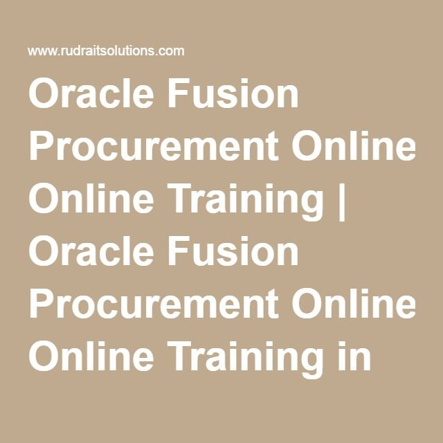 Oracle Fusion Procurement Online Training | Oracle Fusion Procurement Online Training in Hyderabad, Pune, Chennai, Mumbai, banglore,India, USA, UK, Australia, New Zealand, UAE, Saudi Arabia,Pakistan, Singapore, Kuwait -Rudra It Solutions