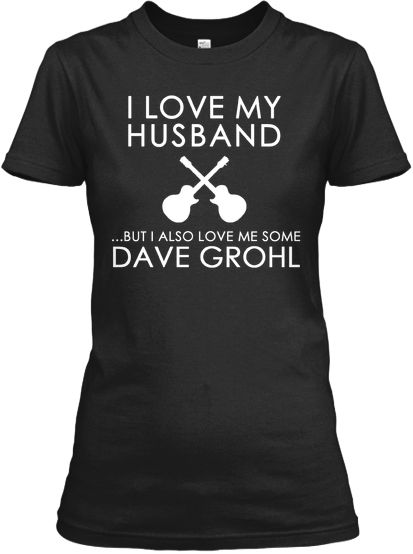...But I also love me some Dave Grohl t-shirt