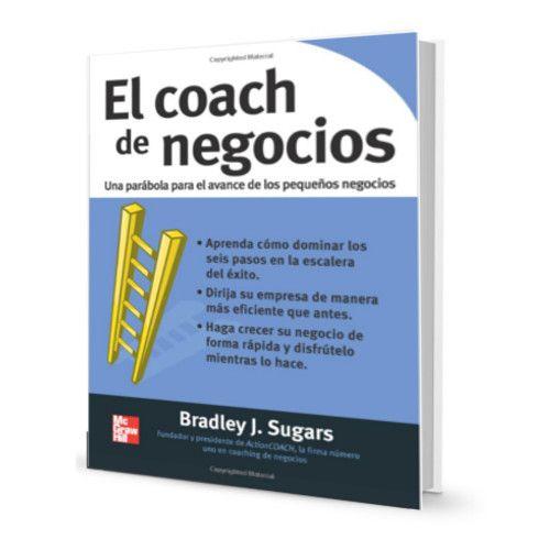 El coach de negocios – Bradley Sugars – Ebook #coach #negocios #emprender http://librosayuda.info/2015/12/11/el-coach-de-negocios-bradley-sugars-ebook/