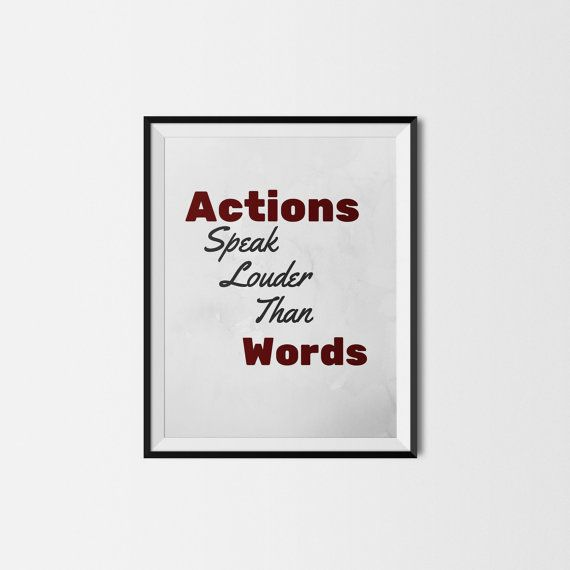 Action Speak Louder Than Words Quote Printable by LovePrintableArt
