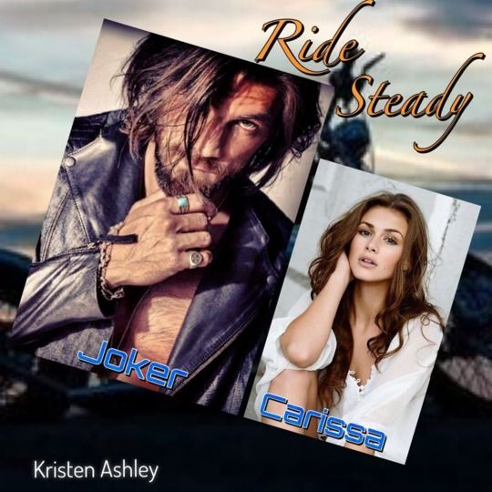 Joker and Carissa, Ride Steady (Chaos #3), Kristen Ashley