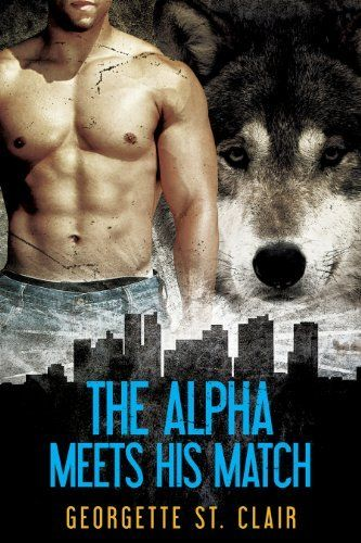 The Alpha Meets His Match (A paranormal romance) (Shifters, Inc.) by Georgette St. Clair, http://www.amazon.com/dp/B00FA0SCM8/ref=cm_sw_r_pi_dp_XsC4sb0NGQE3H